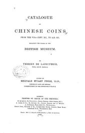 Catalogue of Chinese Coins from the VIIth Cent. B. C., to A. D. 621: Including the Series in the Britis Museum