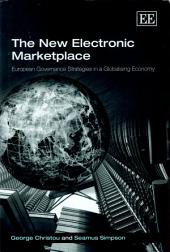 The New Electronic Marketplace: European Governance Strategies in a Globalising Economy