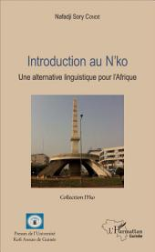 Introduction au n'ko: Une alternative linguistique pour l'Afrique