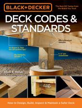 Black & Decker Deck Codes & Standards: How to Design, Build, Inspect & Maintain a Safer Deck