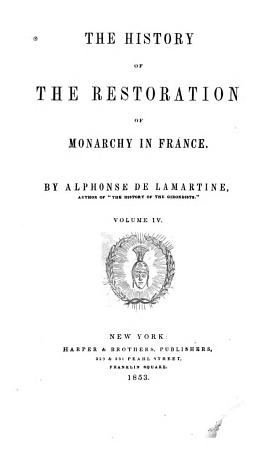 The History of the Restoration of Monarchy in France PDF