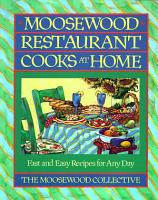Moosewood Restaurant Cooks at Home PDF