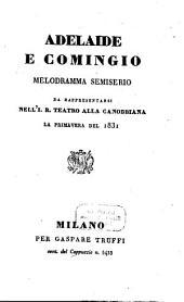 Adelaide e Comingio: melodramma semiserio : da rappresentarsi nell'I. R. Teatro alla Canobbiana,la primavera del 1831