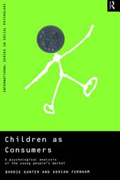 Children as Consumers: A Psychological Analysis of the Young People's Market