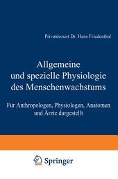 Allgemeine und spezielle Physiologie des Menschenwachstums: Für Anthropologen, Physiologen, Anatomen und Ärzte dargestellt