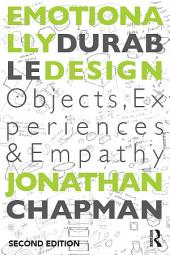 Emotionally Durable Design: Objects, Experiences and Empathy, Edition 2