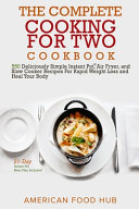 The Complete Cooking for Two Cookbook Book