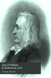 Life of William B  Robertson  D D   Irvine PDF