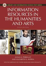 Information Resources in the Humanities and the Arts  6th Edition PDF