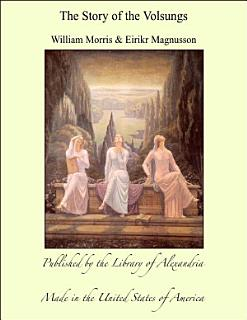The Story of the Volsungs  Volsunga Saga  With Excerpts from the Poetic Edda Book