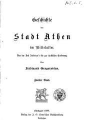 Geschichte der stadt Athen im mittelalter: Von der zeit Justinian's bis zur türkischen eroberung, Band 2