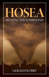 Hosea: Reaping The Whirlwind
