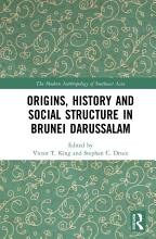 Origins  History and Social Structure in Brunei Darussalam PDF