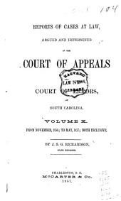 Reports of Cases at Law Argued and Determined in the Court of Appeals and Court of Errors of South Carolina: Volume 10