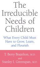 The Irreducible Needs Of Children