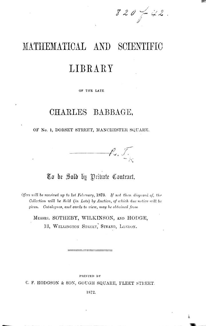 Mathematical and Scientific Library of the late Charles Babbage ... To be sold by private contract. [A catalogue, compiled by R. T.]