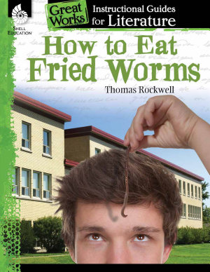 An Instructional Guide for Literature  How to Eat Fried Worms