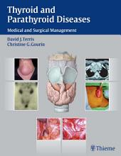 Thyroid and Parathyroid Diseases: Medical and Surgical Management