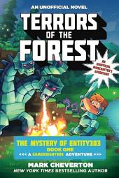 Terrors of the Forest: The Mystery of Entity303 Book One: A Gameknight999 Adventure: An Unofficial Minecrafter s Adventure