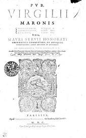 Pvb. Virgilii Maronis Bvcolicorvm, Eclogae X. Georgicorvm, libri IIII. Aeneidos, libri XII. Et in ea