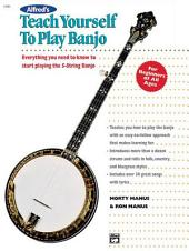 Alfred's Teach Yourself to Play Banjo: Everything You Need to Know to Start Playing the 5-String Banjo Now!
