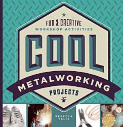 Cool Metalworking Projects PDF
