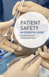 Patient Safety: An Essential Guide