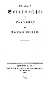 Theoduls Briefwechsel: ein Seitenstück zu Theoduls Gastmahl
