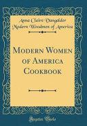 Modern Women of America Cookbook (Classic Reprint)