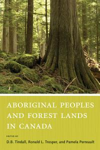 Aboriginal Peoples and Forest Lands in Canada Book