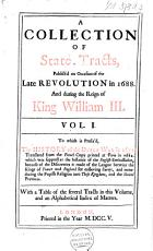 A Collection of State Tracts  Publish d on Occasion of the Late Revolution in 1688 and During the Reign of King William III PDF