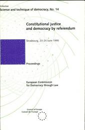 "Constitutional Justice and Democracy by Referendum: Proceedings of the UniDem Seminar Organised in Strasbourg, on 23-24 June 1995 in Co-operation with the ""Institut Des Hautes Études Européennes"" of Strasbourg, Robert Schuman University, and with the Support of the European Union"