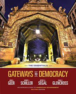 Gateways to Democracy  An Introduction to American Government  The Essentials Book