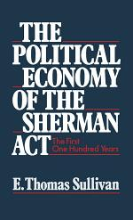 The Political Economy of the Sherman Act