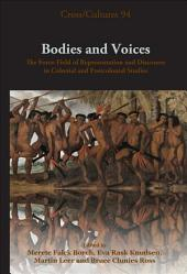 Bodies and Voices: The Force-field of Representation and Discourse in Colonial and Postcolonial Studies