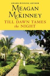Till Dawn Tames the Night