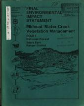 Routt National Forest (N.F.), Elkhead Creek/Slater Creek Vegetation Management: Environmental Impact Statement