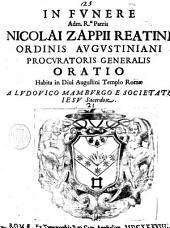 In funere adm. r.di Patris Nicolai Zappii Reatini ordiis Augustiniani procuratoris generalis Oratio habita in Diui Augustini templo Romae a Ludouico Mamburgo e Societatis Iesu sacerdote