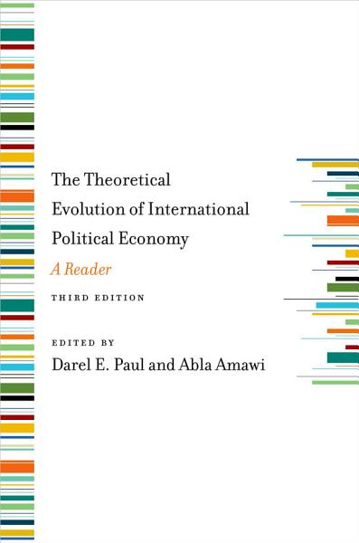 The Theoretical Evolution of International Political Economy  Third Edition
