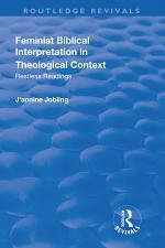 Feminist Biblical Interpretation in Theological Context: Restless Readings
