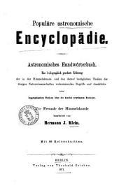 Populäre astronomische Encyclopädie astronomisches Handworterbuch ... bearbeitet von Hermann J. Klein