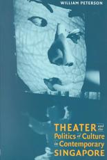 Theatre and the Politics of Culture in Contemporary Singapore PDF