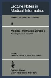 Medical Informatics Europe 81: Third Congress of the European Federation of Medical Informatics Proceedings, Toulouse, France March 9–13, 1981