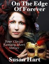 On the Edge of Forever: Four Classic Fantasy Short Stories