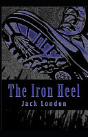 The Iron Heel [Annotated]