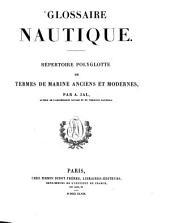 Glossaire nautique: répertoire polyglotte de termes de marine anciens et modernes, Volume1
