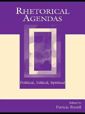 Rhetorical Agendas: Political, Ethical, Spiritual