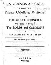 Englands Appeale from the Private Caballe at Whitehall to the Great Councill of the Nation the Lords and Commons in Parliament assembled. By a true Lover of his Country [i.e. Pierre Du Moulin the younger?].