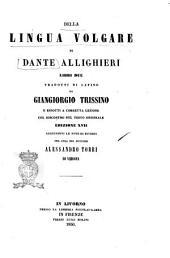 Delle prose e poesie liriche di Dante Allighieri: 4: Della lingua volgare, Volume 4