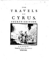 The travels of Cyrus ... To which is annex'd, A discourse upon the theology and mythology of the ancients